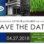 7th Annual Environmental Lunch & Learn for Lenders addresses important issues influencing the banking community