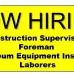 Immediate Positions – Construction Supervisors, Foreman, Petroleum Equipment Installers, Laborers